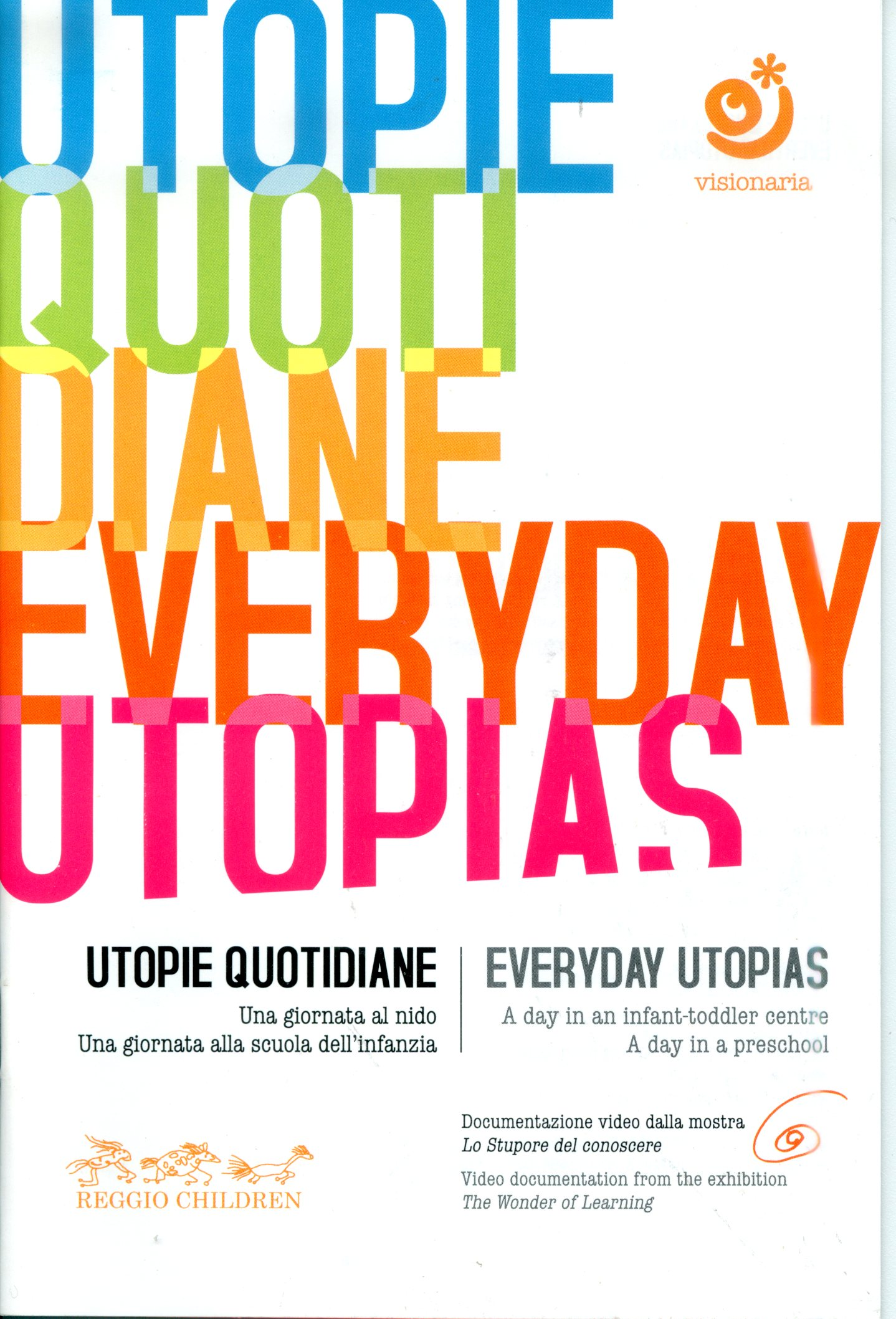 Utopie quotidiane Everyday utopias.