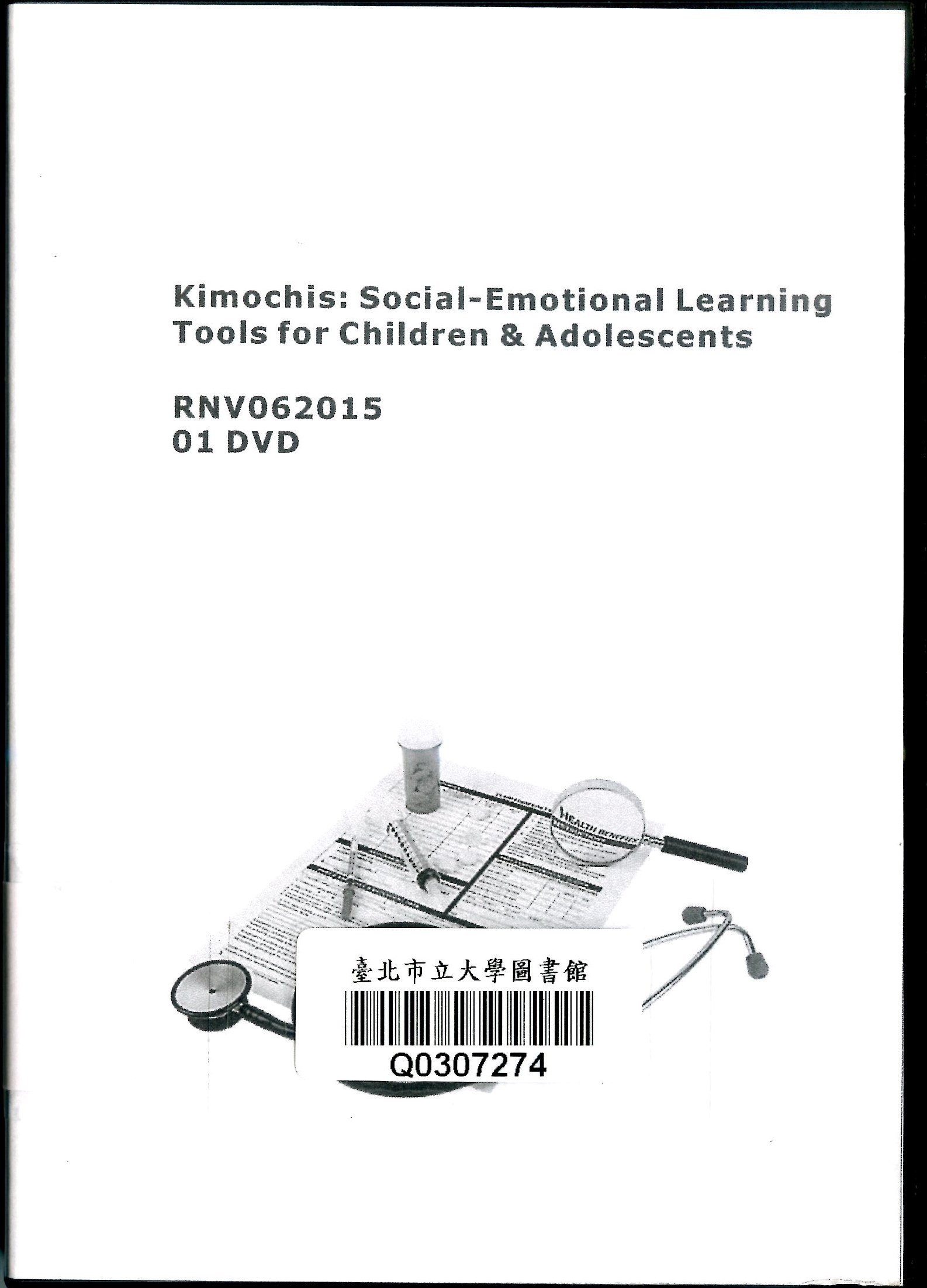 Kimochis social-emotional learning tools for children & adolescents = 兒童及青少年從情緒公仔學習社會情緒管理 /