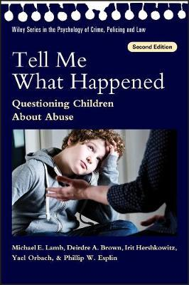 Tell me what happened :  questioning children about abuse /
