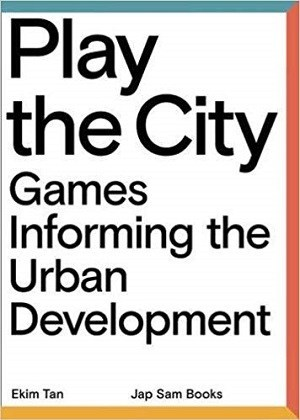 Play the city :  games informing the urban development /