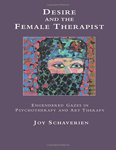 Desire and the female therapist :  engendered gazes in psychotherapy and art therapy /