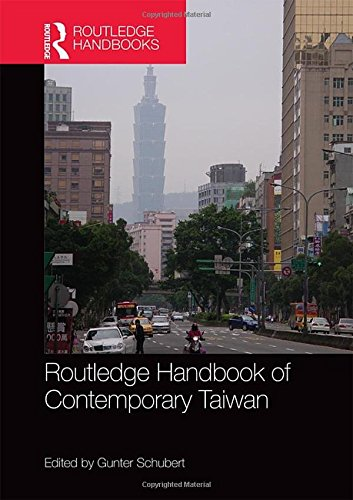 Routledge handbook of contemporary Taiwan /