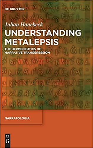 Understanding metalepsis :  the hermeneutics of narrative transgression /
