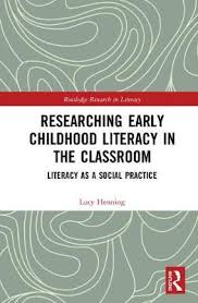 Researching early childhood literacy in the classroom :  literacy as a social practice /