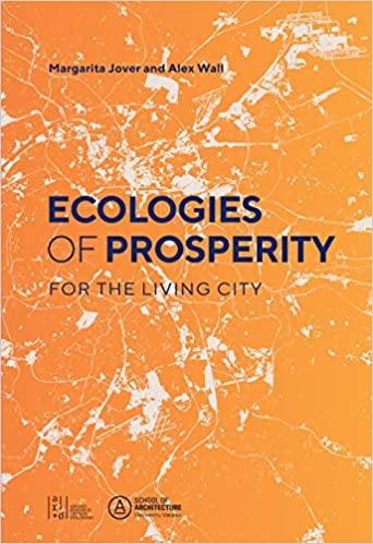 Ecologies of prosperity for the living city /