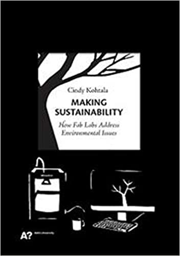 Making sustainability :  how Fab Labs address environmental issues /