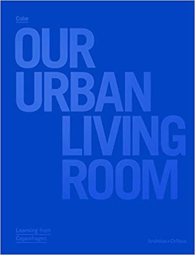 Our urban living room :  learning from Copenhagen /