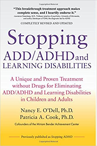 Stopping ADD/ADHD and learning disabilities :  a unique and proven treatment without drugs for eliminating ADD/ADHD and learning disabilities in children and adults /