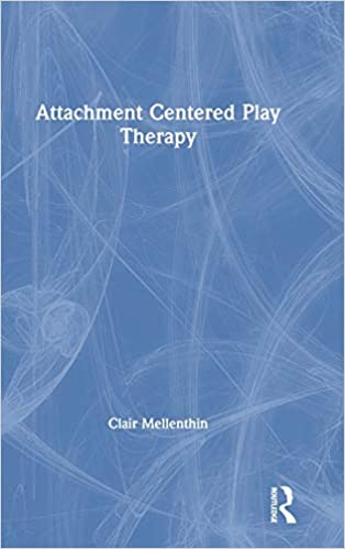 Attachment centered play therapy /