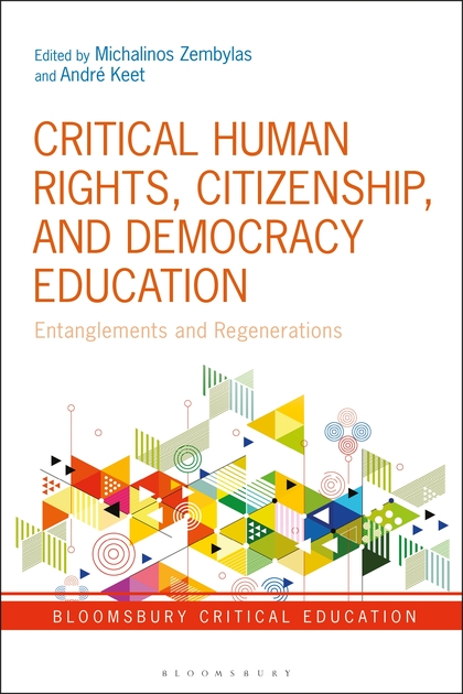 Critical human rights, citizenship, and democracy education :  entanglements and regenerations /