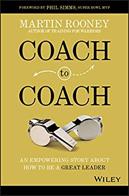 Coach to coach :  an empowering story about how to be a great leader /