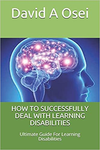How to successfully Deal with learning disabilities :  ultimate guide for learning disabilities /