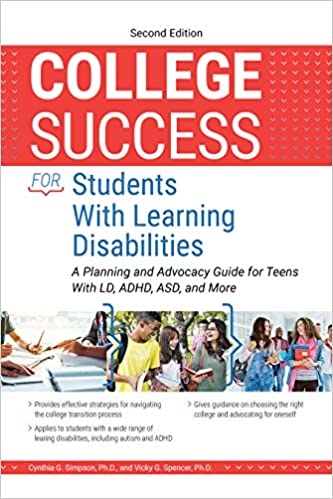 College success for students with learning disabilities :  a planning and advocacy guide for teens with LD, ADHD, ASD, and more /
