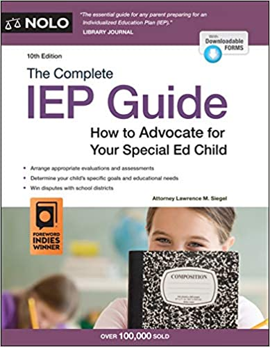 The complete IEP guide :  how to advocate for your special ed child /