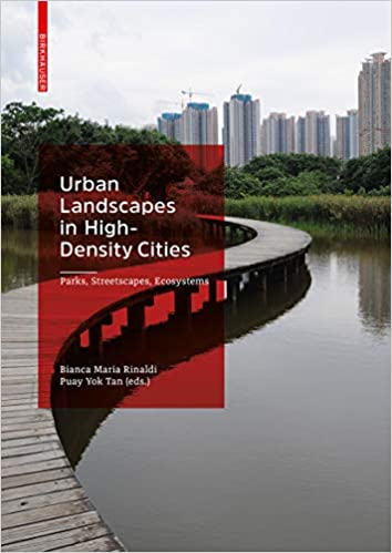 Urban landscapes in high-density cities :  parks, streetscapes, ecosystems /