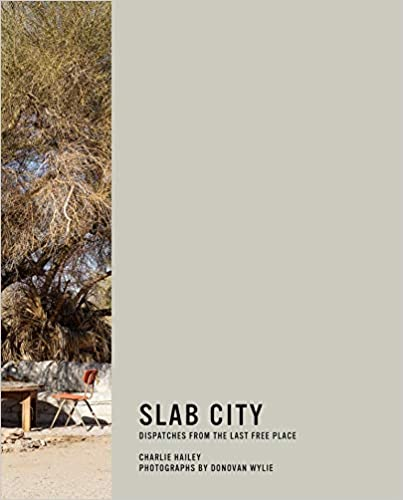 Slab City :  dispatches from the last free place /