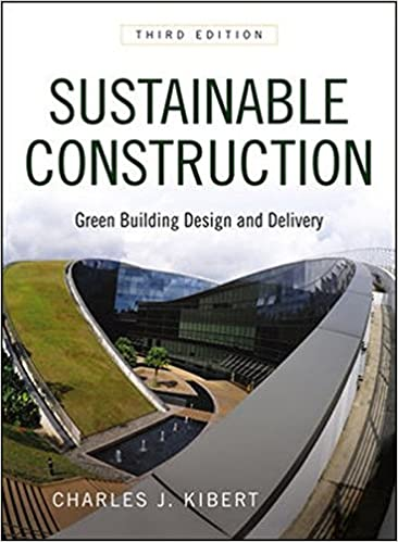 Sustainable construction :  green building design and delivery /