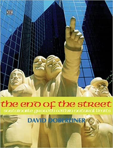 The end of the street :  sustainable growth within natural limits /