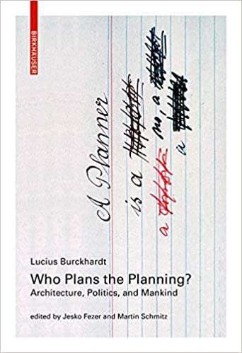 Who plans the planning? :  architecture, politics, and mankind /