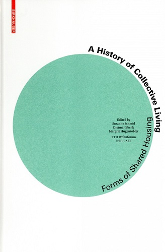 A history of collective living :  forms of shared housing /