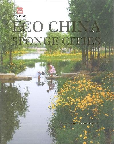 Eco China :  sponge cities /