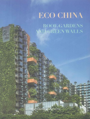 Eco China :  roof gardens and green walls /
