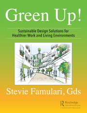 Green up! :  sustainable design solutions for healthier work and living environments /