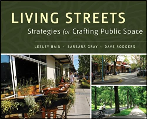 Living streets :  strategies for crafting public space /