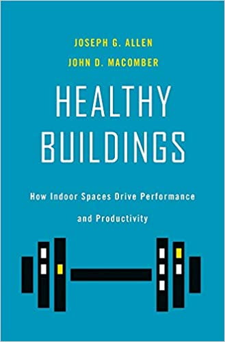 Healthy buildings :  how indoor spaces drive performance and productivity /