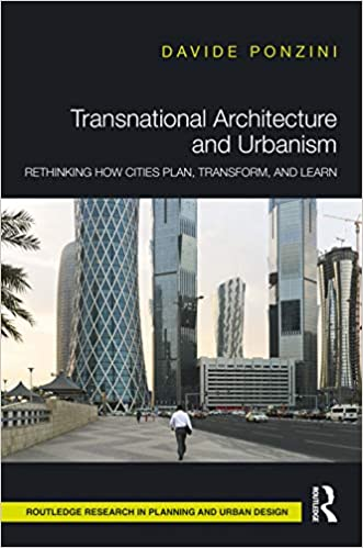 Transnational architecture and urbanism :  rethinking how cities plan, transform and learn /
