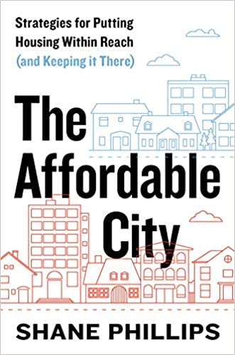 The affordable city :  strategies for putting housing within reach (and keeping it there) /